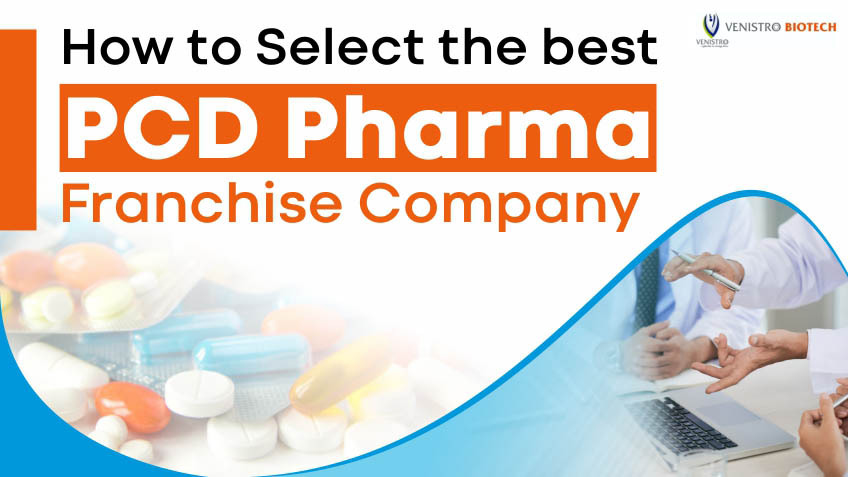 tips to choose PCD pharma franchise company